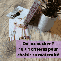 Où accoucher choisir maternité