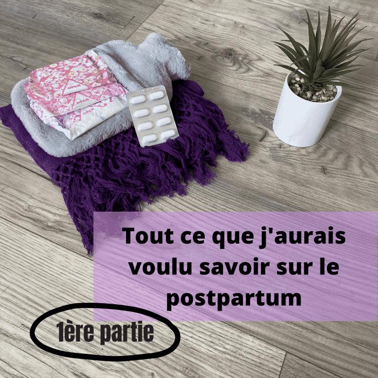 Read more about the article Tout ce que j'aurais voulu savoir sur le postpartum – 1ère partie