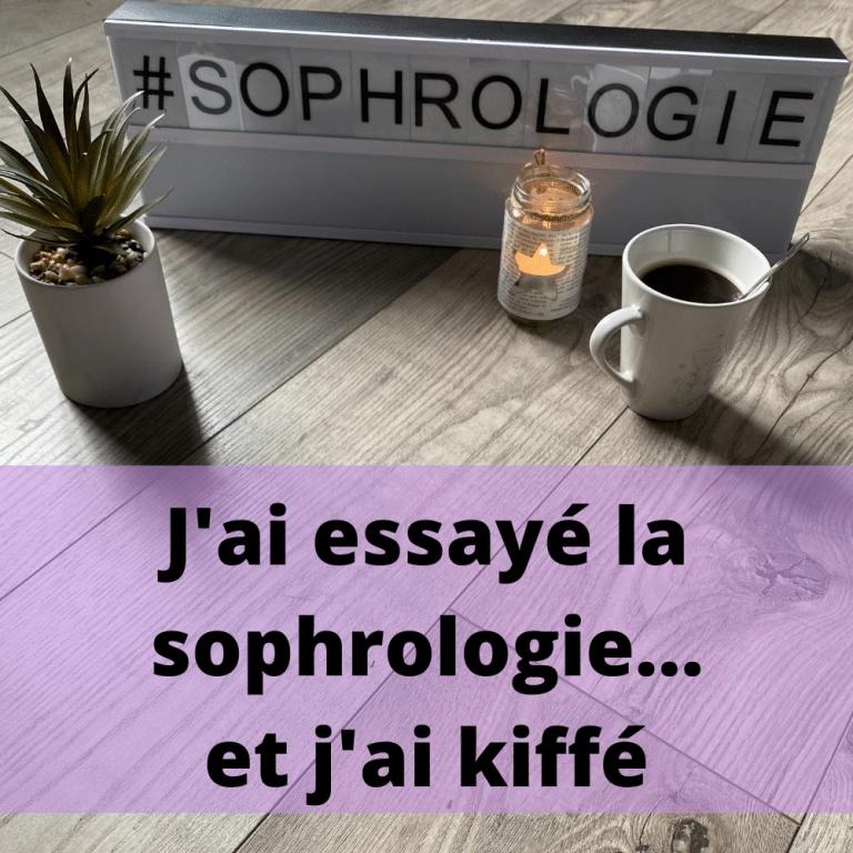Read more about the article J'ai essayé la sophrologie… et j'ai kiffé